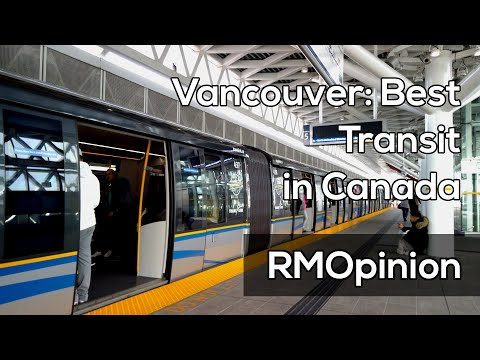 Why Vancouver Has The Leading Transit System In Canada | Opinions