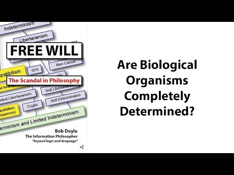 Free Will: Are Biological Organisms Completely Determined?