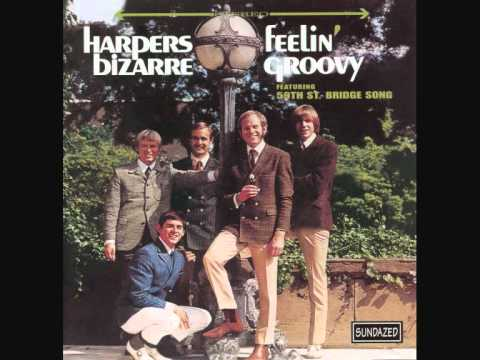 Harpers Bizarre - The 59th Street Bridge Song (Feelin'Groovy)