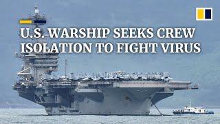 US warship captain seeks to isolate crew members as coronavirus spreads