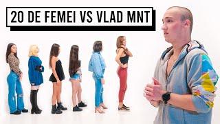 20 DE FEMEI VS VLAD MUNTEANU