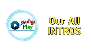 Our all Intros till today..... | Tamil Play