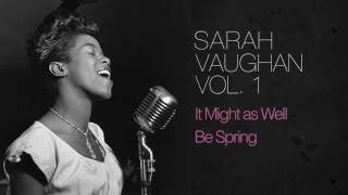 Watch Sarah Vaughan It Might As Well Be Spring video