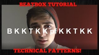 BEATBOX TUTORIAL | TECHNICAL PATTERNS! pt. 2