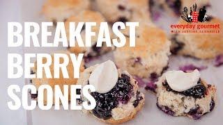 Breakfast Berry Scones | Everyday Gourmet S8 E68