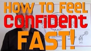 Be More Confident, FAST! (unorthodox approach)