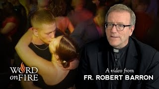 Fr. Robert Barron on The Hookup Culture