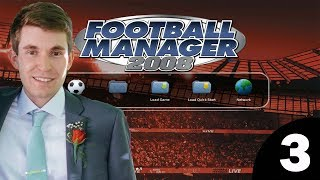 Football Manager 2008 | Episode 3 - Tactical Arrows!