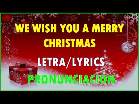 We Wish You A Merry Christmas Letra Pronunciacion Especial Navidad Youtube