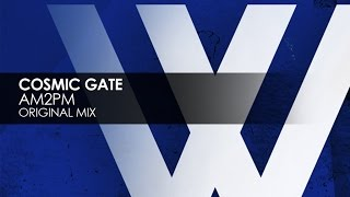 Скачать Cosmic Gate Am2pm Extended Mix