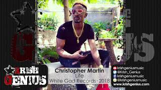 Christopher Martin - Life [Global Warming Riddim] April 2018