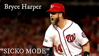 Bryce Harper Highlights - SICKO MODE