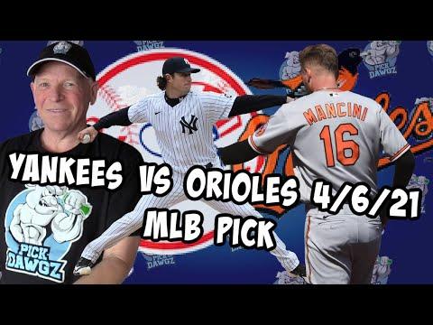 New York Yankees vs Baltimore Orioles 4/6/21 MLB Pick and Prediction MLB Tips Betting Pick