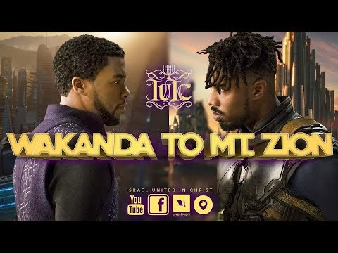 The Israelites: WAKANDA TO MT. ZION