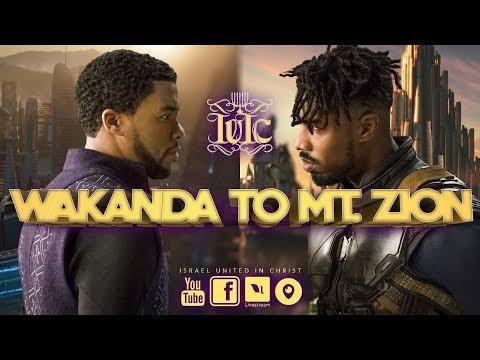 The Israelites: WAKANDA TO MT. ZION