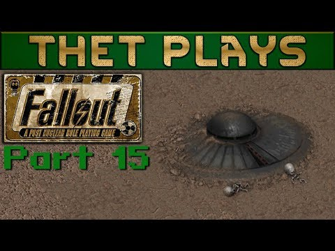Thet Plays Fallout: A Post Nuclear RPG Part 15: Aliens!