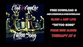 Eligh + Amp Live - Tattoo Song [Free Download]