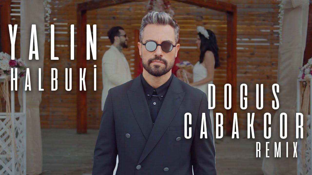 Yalın - Halbuki (Doğuş Çabakçor Remix) [Official Video]