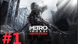 Cùng Chơi Metro 2033 Redux #1 - MỞ ĐẦU HOÀNH TRÁNG