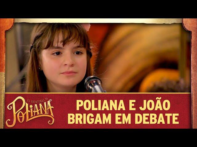 Poliana e João brigam em debate | As Aventuras de Poliana