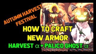 Monster Hunter World - How to craft Harvest Armor α + Palico Ghost Armor α