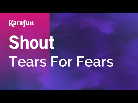 Karaoke Shout - Tears For Fears *