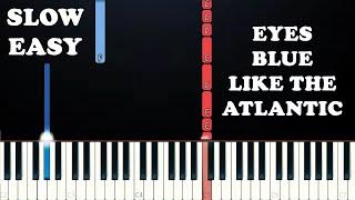 Sista Prod - Eyes Blue Like The Atlantic (SLOW EASY PIANO TUTORIAL)