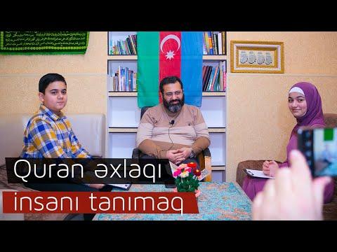 Quran əxlaqı | insanı tanımaq |Qonaq: Hacı İlqar İbrahimoğlu| Xədicə&Ələsgər