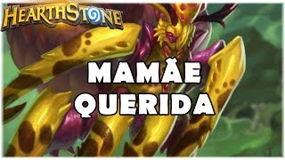 HEARTHSTONE - MAMÃE QUERIDA!