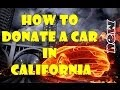 How To Donate A Car In California (NEW)