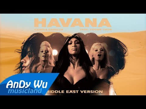 Camila Cabello - Havana (Middle East Remix) ft. The Pussycat Dolls, Young Thug, Snoop Dogg