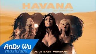 Camila Cabello Havana Middle East Remix ft The Pussycat