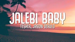Tesher, Jason Derulo - Jalebi Baby (Lyrics)