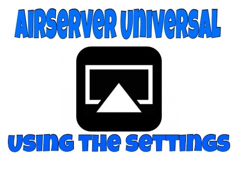 Airserver Universal - A Guide to the settings in windows