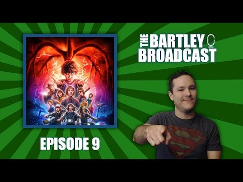 STRANGER THINGS 2 & My Favorite TV Shows - The Bartley Broadcast | Episode #9