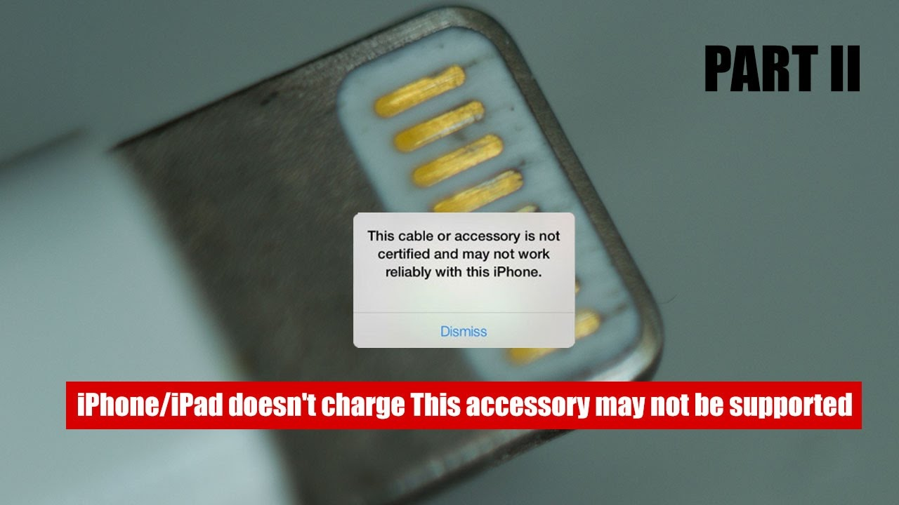 iphone this accessory may not be supported part2 iphone doesn t charge this accessory may not 1033