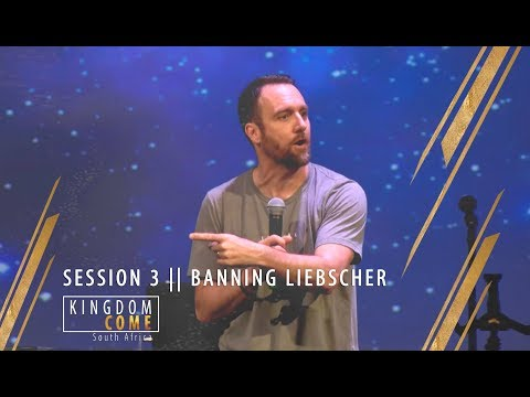 Session 3 || BANNING LIEBSCHER || KINGDOM COME SA 2018