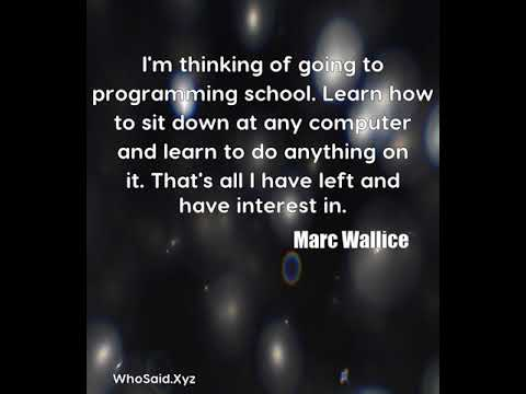 Marc Wallice: I'm thinking of going to programming school. Learn how ......