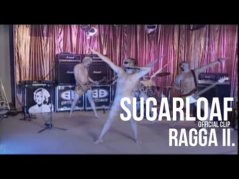 Sugarloaf - Ragga 2 (vizihulla) (HQ) official video