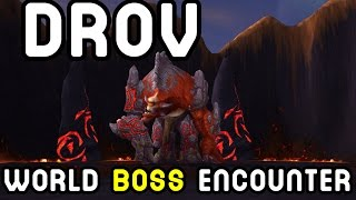 DROV THE RUINER - World Boss Encounter (Warlords of Draneor)