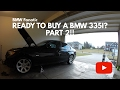 Thinking About Buying A BMW 335i? Part 2!!!