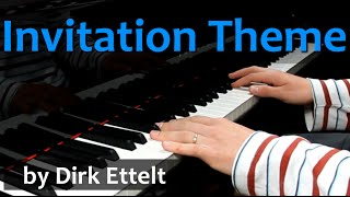 Solo piano live performance: Invitation Theme by Dirk Ettelt