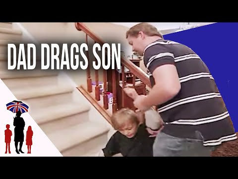 Dad Drags Young Son Up The Stairs | Supernanny
