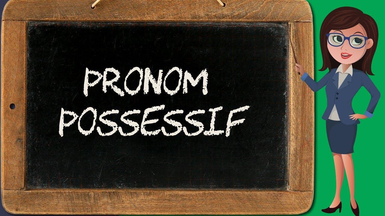 Pronom 7 Pronom Possessif Bien Ecrire