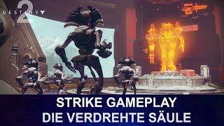 """DESTINY 2 BETA: Strike Gameplay """"Die Verdrehte Säule"""" (Deutsch/German)"""