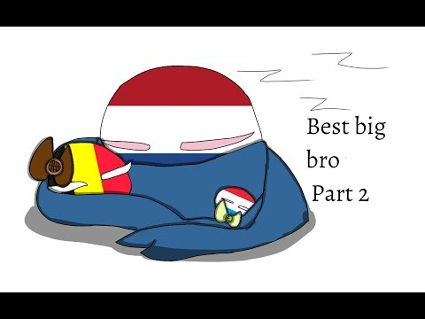 •Best Big Bro•Part 2•Countryhumans•ft.The Netherlands