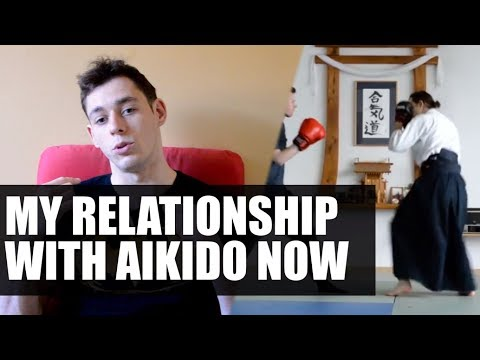 My Relationship With Aikido NOW • Martial Arts Journey