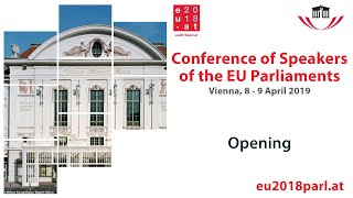 Conference of Speakers of the EU Parliaments - Opening (8 April 2019)