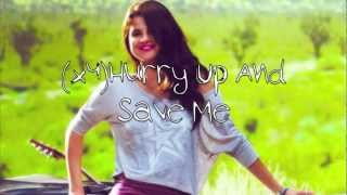 Selena Gomez - Hurry Up And Save Me (Lyrics On The Screen)