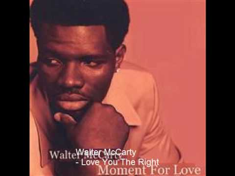 Walter McCarty - Love You The Right Way